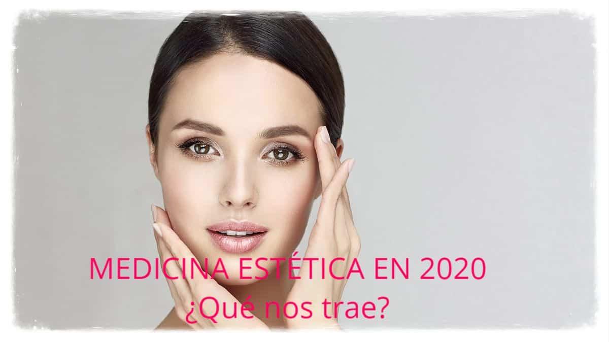 Tendencias de Medicina Estética en 2020