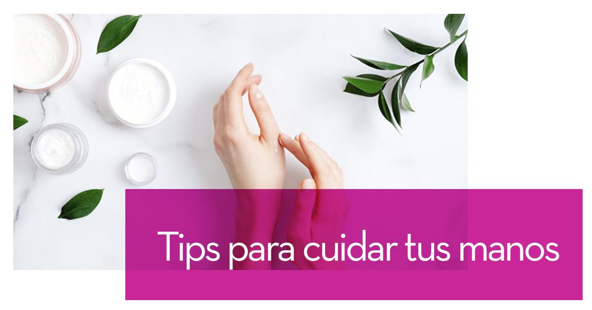 Tips para cuidar tus manos