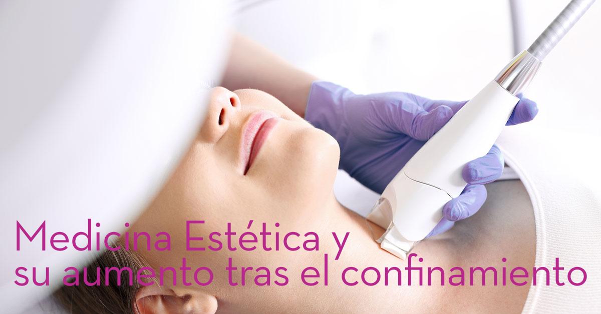 Medicina Estética y su aumento tras el confinamiento
