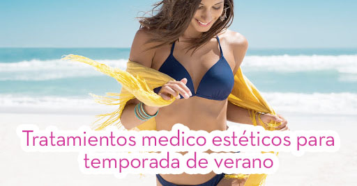 Tratamientos medico estéticos para temporada de verano