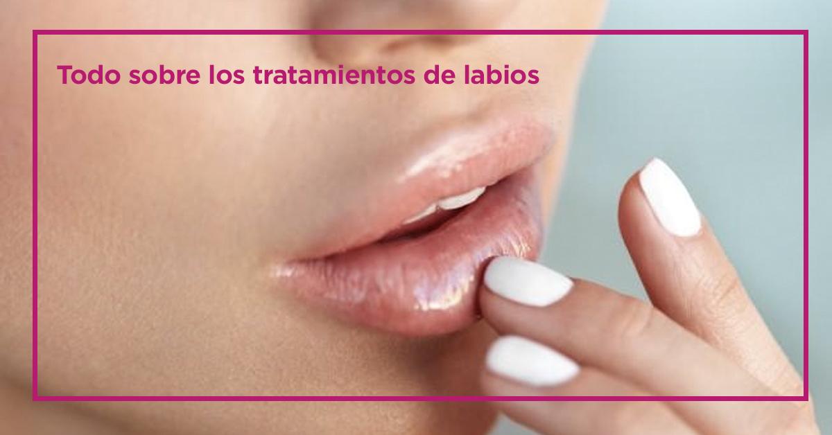 Todo sobre los tratamientos de labios