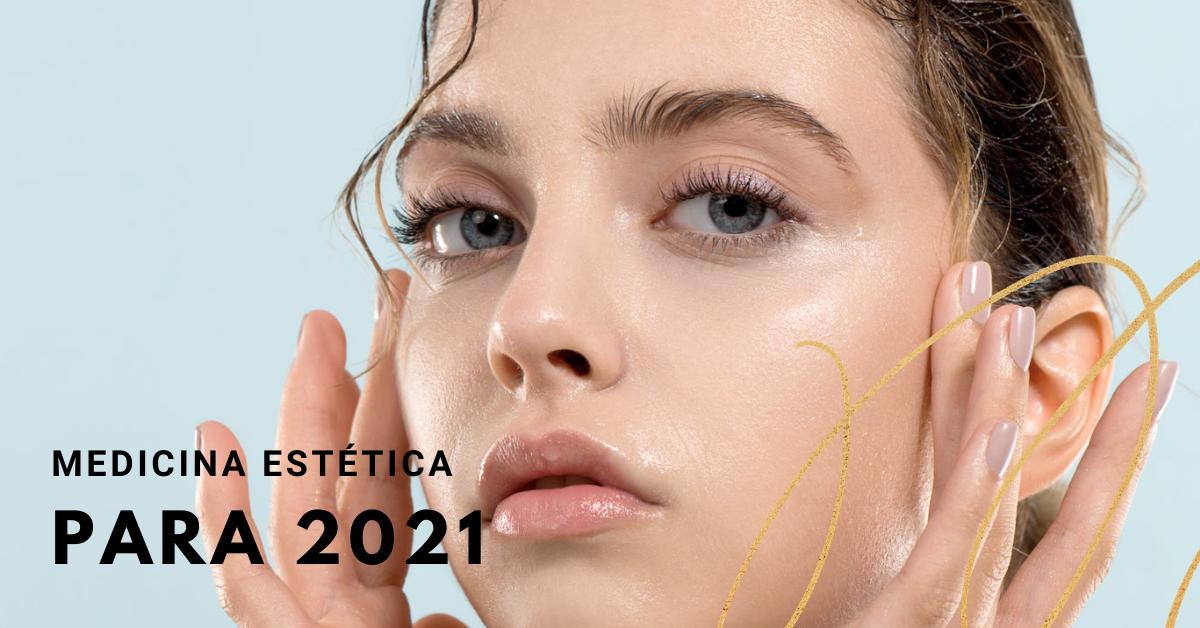 Tendencia Medicina Estética 2021