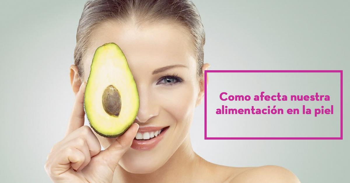 Como afecta nuestra alimentación en la piel
