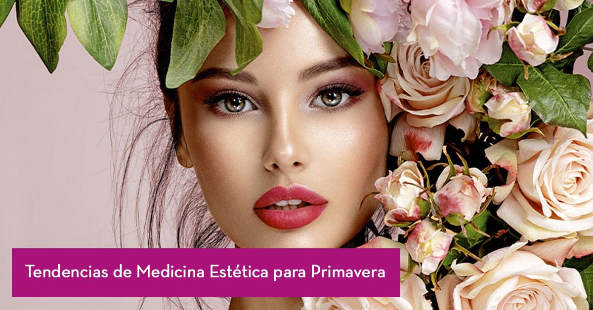 Tendencias de Medicina Estética para Primavera