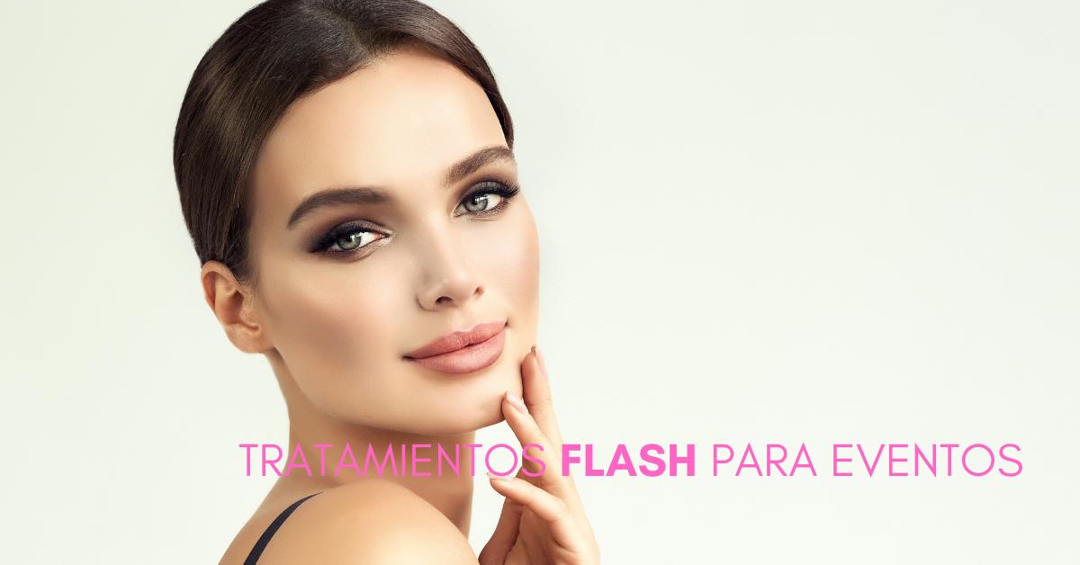 tratamientos flash para eventos
