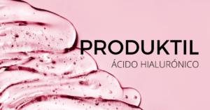 Produktil el nuevo ácido hialurónico
